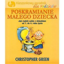 Poskramianie małego dziecka Kieszonkowy poradnik dla rodziców (opr. miękka)