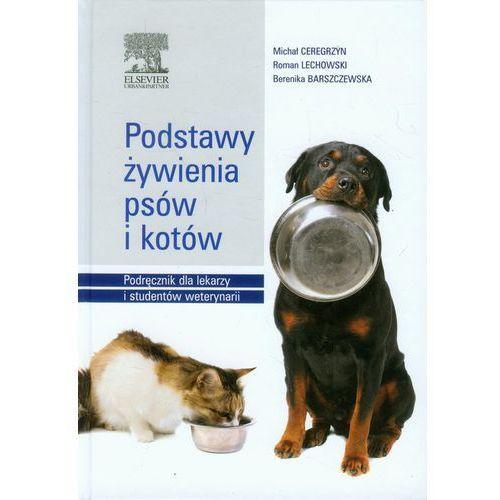 Biologia, Podstawy żywienia psów i kotów. Podręcznik dla lekarzy i studentów weterynarii (opr. twarda)
