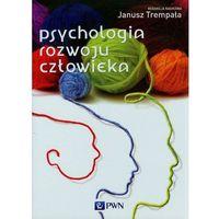 Psychologia, PSYCHOLOGIA ROZWOJU CZŁOWIEKA (oprawa twarda) (Książka) (opr. twarda)