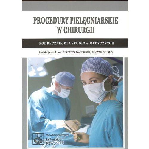 Książki medyczne, Procedury pielęgniarskie w chirurgii (opr. miękka)