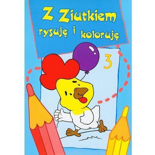 Książki dla dzieci, Z Ziutkiem rysuję i koloruję 3 (opr. miękka)
