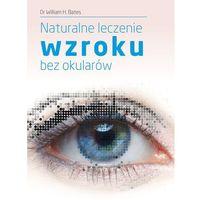 Książki medyczne, Naturalne leczenie wzroku bez okularów (opr. broszurowa)