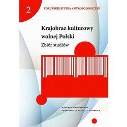 Krajobraz kulturowy wolnej Polski Zbiór studiów (opr. miękka)