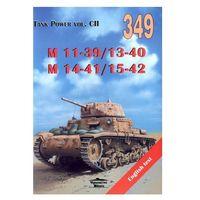 Historia, M 11-39/13-40. M 14-41/15-42. Tank Power vol. CII (opr. broszurowa)