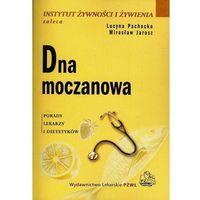 Książki kulinarne i przepisy, Dna moczanowa Porady lekarzy i dietetyków (opr. broszurowa)
