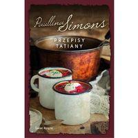 Hobby i poradniki, Przepisy Tatiany - Paullina Simons (opr. twarda)
