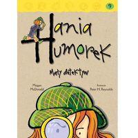 Książki dla dzieci, Hania Humorek. Mały detektyw (opr. broszurowa)