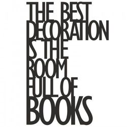 Napis na ścianę THE BEST DECORATION IS THE... czarny TBD1-1