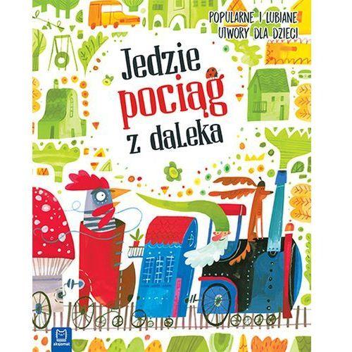 Książki dla dzieci, JEDZIE POCIĄG Z DALEKA POPULARNE I LUBIANE UTWORY DLA DZIECI - OD 24,99zł DARMOWA DOSTAWA KIOSK RUCHU (opr. miękka)