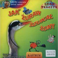 Książki dla dzieci, Jak żuraw szukał żony +CD (opr. broszurowa)