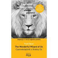 Książki do nauki języka, Czarnoksiężnik z Krainy Oz. The Wonderful Wizard of Oz (opr. miękka)