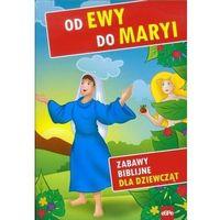 Książki dla dzieci, Od Ewy do Maryi Zabawy biblijne dla dziewcząt (opr. broszurowa)
