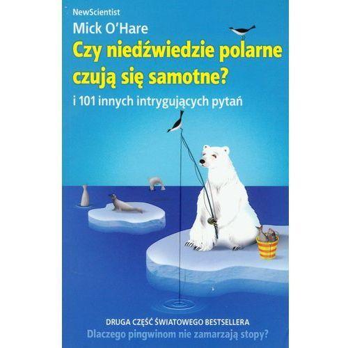 Książki popularnonaukowe, Czy niedźwiedzie polarne czują się samotne? i 101 innych intrygujących pytań (opr. broszurowa)