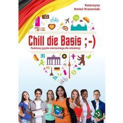 Chill die Basis. Podstawy języka niemieckiego dla młodzieży - Katarzyna Kmieć-Krzewniak - ebook