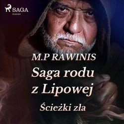 Saga rodu z Lipowej 5. Ścieżki zła - Marian Piotr Rawinis (MP3)