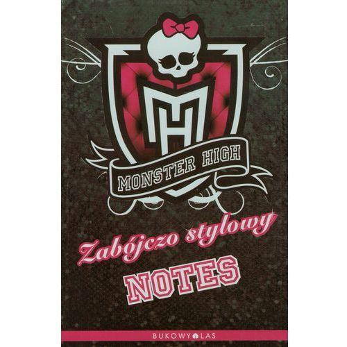 Książki dla dzieci, Monster High Zabójczo stylowy notes (opr. miękka)
