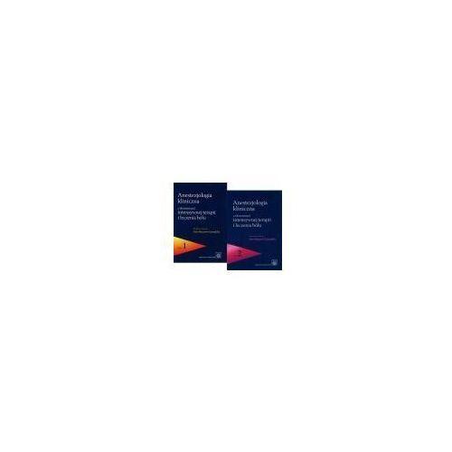 Książki medyczne, Anestezjologia kliniczna z elementami intensywnej terapii i leczenia bólu. Tom 1-2 (opr. twarda)
