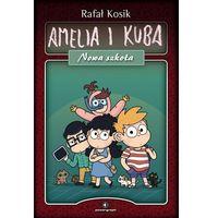 Książki dla dzieci, Kuba i Amelia. Nowa szkoła (opr. twarda)