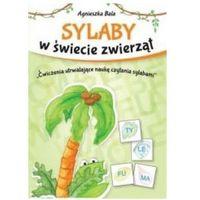 Pozostałe książki, Sylaby w świecie zwierząt. Ćwiczenia utrwalające (opr. broszurowa)
