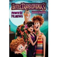Książki dla dzieci, Hotel Transylwania 3 Powieść filmowa - Praca zbiorowa (opr. broszurowa)