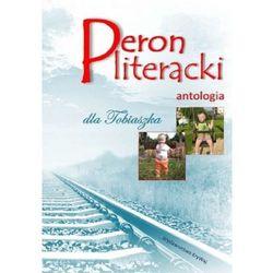 Peron literacki dla Tobiaszka Antologia (opr. miękka)