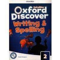 Książki do nauki języka, Oxford discover 2 writing & spelling - praca zbiorowa (opr. broszurowa)