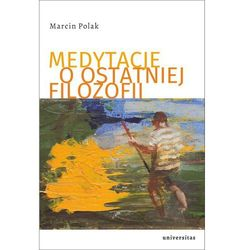 Medytacje o ostatniej filozofii (opr. miękka)