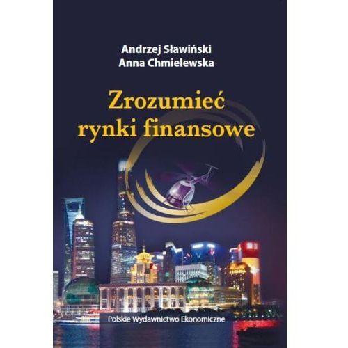 Biblioteka biznesu, Zrozumieć rynki finansowe - Sławiński Andrzej, Chmielewska Anna (opr. kartonowa)