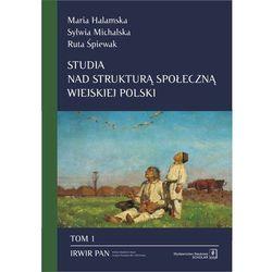 Studia nad strukturą społeczną wiejskiej Polski. Tom 1 - Maria Halamska (opr. kartonowa)