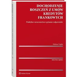 Dochodzenie roszczeń z umów kredytów frankowych - helena ciepła (opr. twarda)