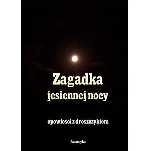 E-booki, Zagadka Jesiennej nocy. Opowieści z dreszczykiem - Praca zbiorowa