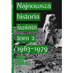 Najnowsza historia świata Tom 2 1963 - 1979 - Praca zbiorowa (opr. miękka)