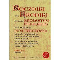 Roczniki czyli Kroniki sławnego Królestwa Polskiego. Księga 3 i 4 (opr. twarda)