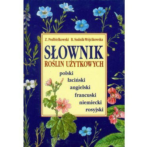 Książki o florze i faunie, Słownik roślin użytkowych (opr. twarda)