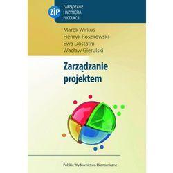 Zarządzanie projektem - Wirkus Marek, Roszkowski Henryk, Dostatni Ewa (opr. miękka)