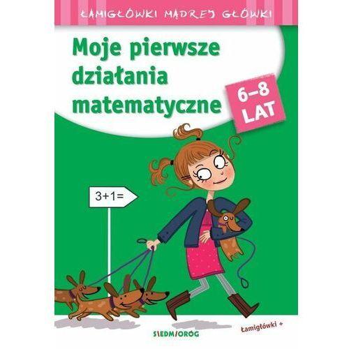 Książki dla dzieci, Moje pierwsze działania matematyczne (opr. broszurowa)