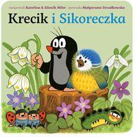 Książki dla dzieci, Krecik i sikoreczka - Małgorzata Strzałkowska OD 24,99zł DARMOWA DOSTAWA KIOSK RUCHU (opr. twarda)