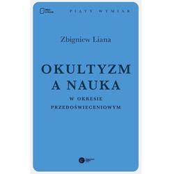 Okultyzm a nauka w okresie przedoświeceniowym - Zbigniew Liana - ebook