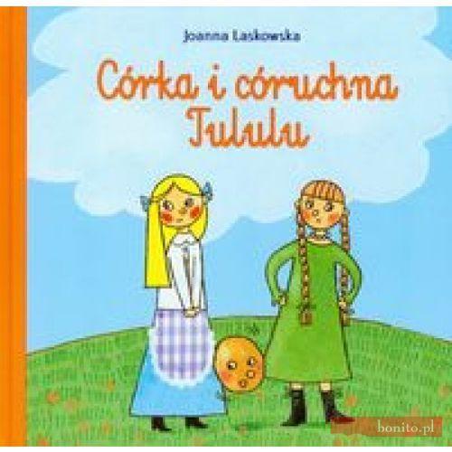 Książki dla dzieci, Córka i córuchna Tululu (opr. twarda)