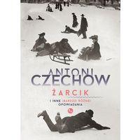 E-booki, Żarcik i inne (bardzo różne) opowiadania - Antoni Czechow (MOBI)