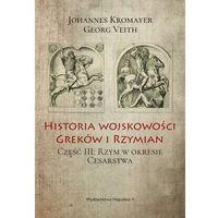 Historia, HISTORIA WOJSKOWOŚCI GREKÓW I RZYMIAN RZYM W OKRESIE CESARSTWA TOM 3 JOHANNES KROMAYER,GEORG VEITH (opr. twarda)