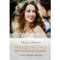 Literatura kobieca, obyczajowa, romanse, Małżeństwo do poniedziałku Chapel Springs 4 (opr. miękka)
