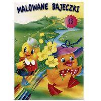 Książki dla dzieci, Malowane bajeczki 6 - Anna i Lech Stefaniakowie (ilustr.) (opr. broszurowa)