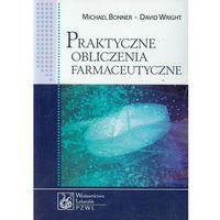 Książki medyczne, Praktyczne obliczenia farmaceutyczne (opr. miękka)