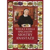 Książki medyczne, Wielka księga specjałów Siostry Anastazji (opr. twarda)