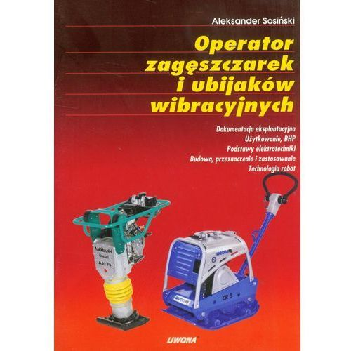 Leksykony techniczne, Operator zagęszczarek i ubijaków wibracyjnych (opr. miękka)