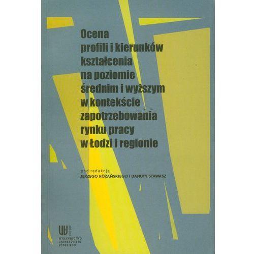 Biblioteka biznesu, Ocena profili i kierunków kształcenia na poziomie średnim i wyższym w kontekście zapotrzebowania rynku pracy w Łodzi i regionie (opr. miękka)