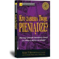 Książki o biznesie i ekonomii, Kto zabiera twoje pieniądze (opr. miękka)