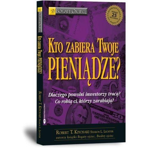 Biblioteka biznesu, Kto zabiera twoje pieniądze (opr. miękka)