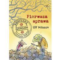 Książki dla dzieci, KOMISARZ GORDON PIERWSZA SPRAWA - Ulf Nilsson OD 24,99zł DARMOWA DOSTAWA KIOSK RUCHU (opr. twarda)